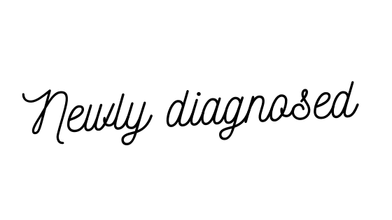 The 5 things I wish I'd been told when I was newlydiagnosed.