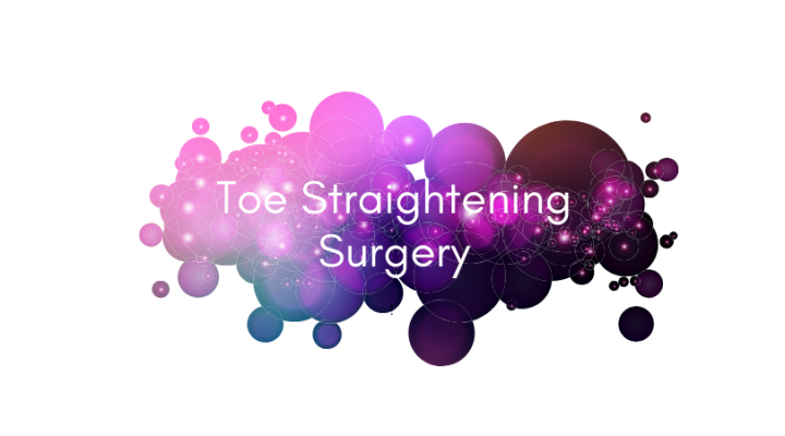 Toe Straightening Surgery
